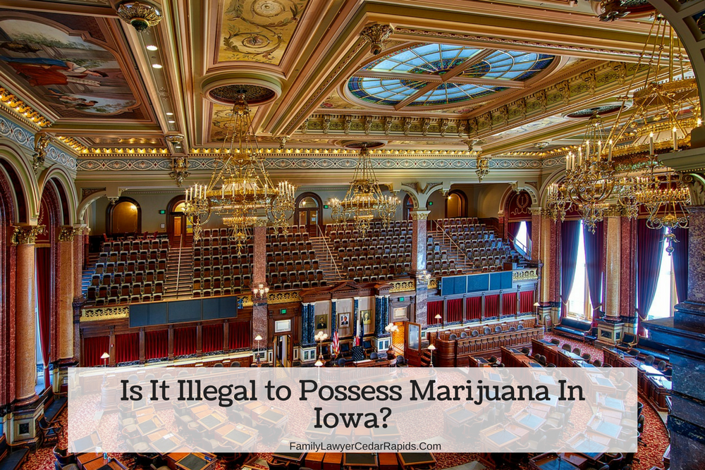 Is It Illegal to Possess Marijuana In Iowa?