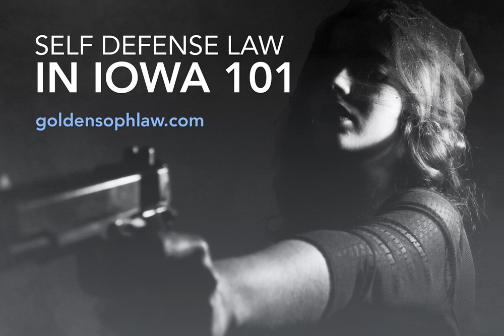 Self-Defense Law in Iowa 101