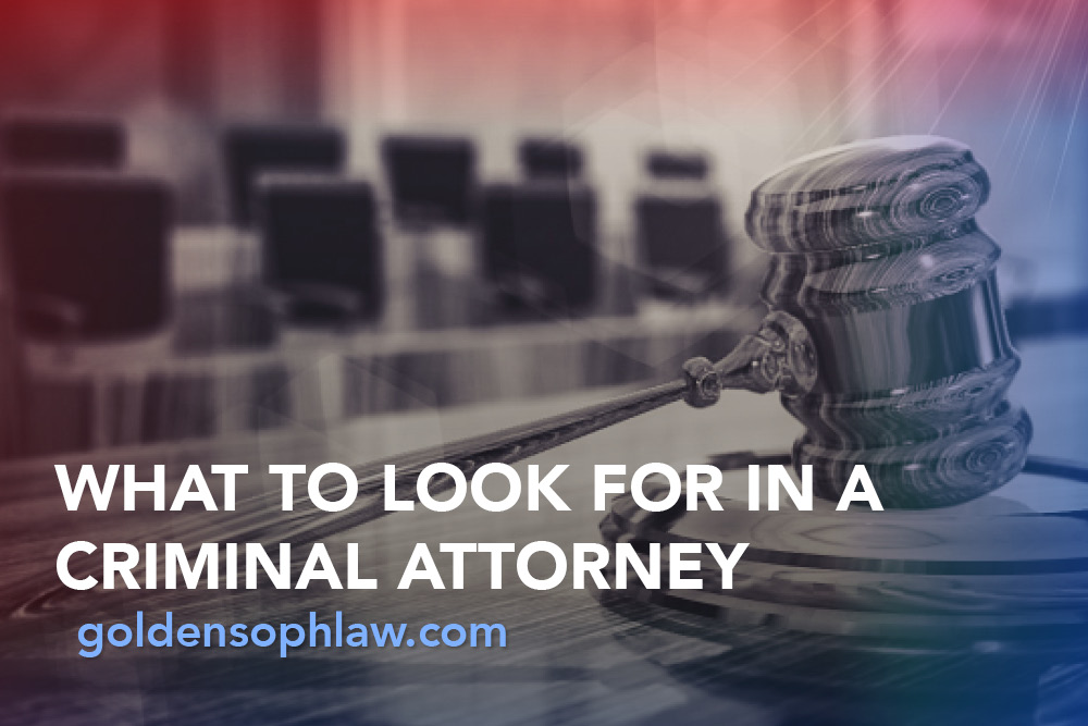 What to Look for in a Criminal Attorney